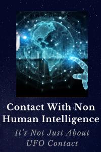 Non Human Intelligence Contact